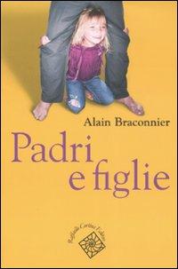 Padri-e-figlie-Alain-Braconnier-Raffaello-Cortina-Editore.jpg